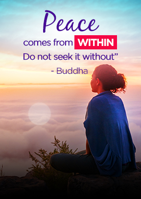 """Peace comes from within. Do not seek it without"" – Buddha"