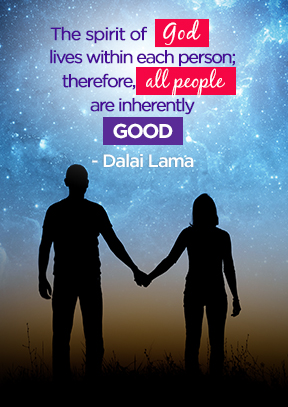 The spirit of God lives within each person; therefore, all people are inherently good.