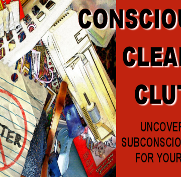 Consciously Clearing Clutter