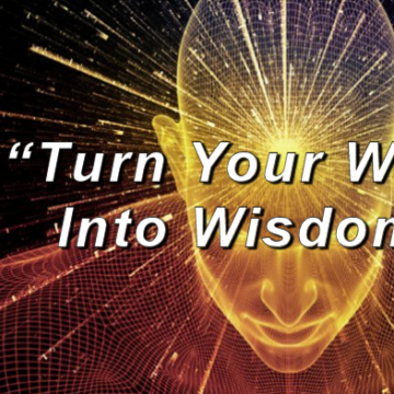 "Wisdom Wednesday – ""Turn Your Words Into Wisdom!"""