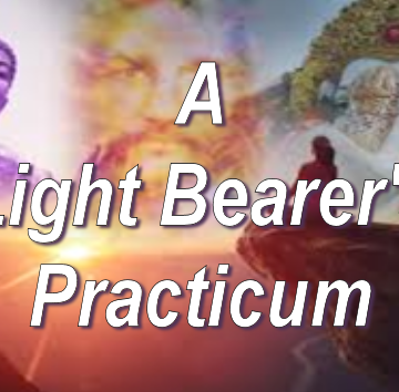 A Light Bearer's Practicum