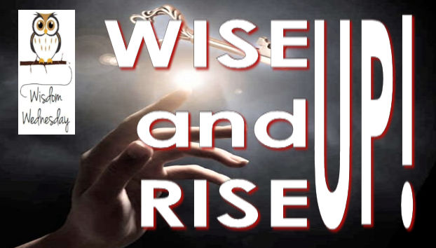 Wise Up and Rise Up!