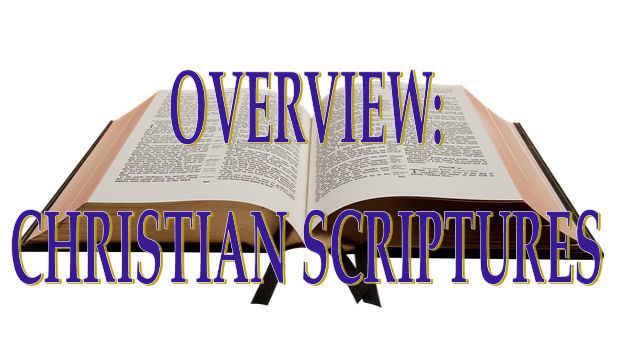 Overview:  Christian Scriptures