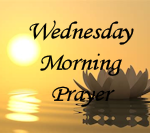 Wednesday Morning Prayer